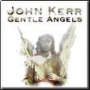 John Kerr - Gentle Angels (FLAC)