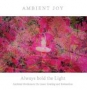 Ambient Joy - Always hold the Light (MP3)