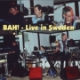 BAH! - Live in Sweden (MP3)