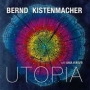 Bernd Kistenmacher - Utopia (MP3)