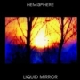 Hemisphere - Liquid mirror (MP3)