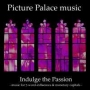 Picture Palace Music - Indulge the Passion (MP3)