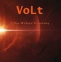 VoLt - A Day Without Yesterday (FLAC)